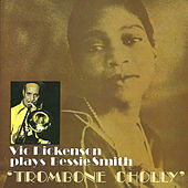 Plays Bessie Smith Trombone Cholly by Vic Dickenson