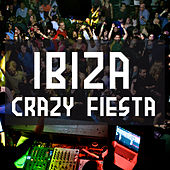 Ibiza Crazy Fiesta by Various Artists