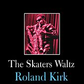 The Skaters Waltz by Roland Kirk