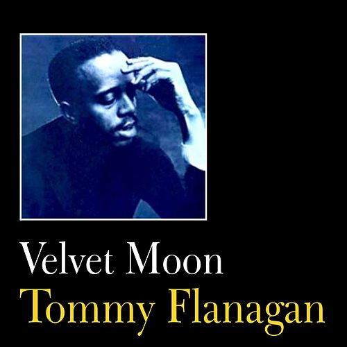 Velvet Moon by Tommy Flanagan