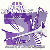 Nsu Bands 2002: Marching and Concert Highlights, Vol. 2 by William E. Brent