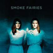 Smoke Fairies by Smoke Fairies