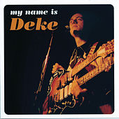 My Name Is Deke by Various Artists