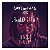 The World Is You EP by Demarkus Lewis