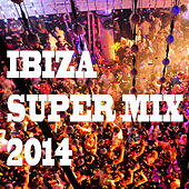 Ibiza Super Mix 2014 by Various Artists