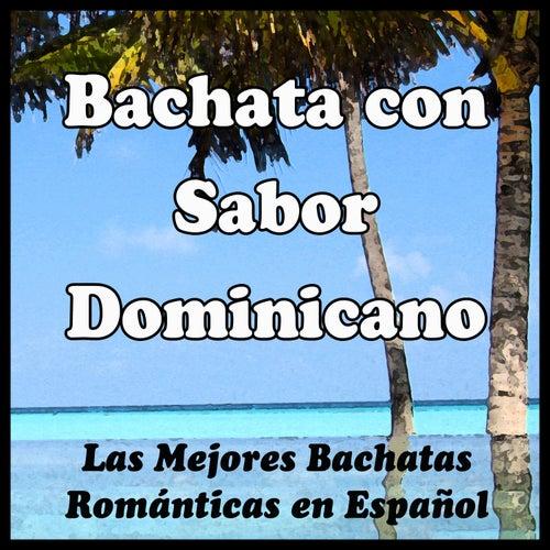 Bachata Con Sabor Dominicano: Las Mejores Bachatas Románticas en Español. Grandes Exitos de la Música Romántica Latina para Bailar by La Gran Orquesta de Rico Reyes y el Combo del Puerto