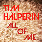 All of Me by Tim Halperin
