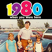 When You Were Born 1980 by Various Artists