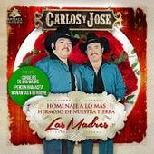 Homenaje a Lo Mas Hermoso de Nuestra Tierra, Las Madres by Carlos Y Jose