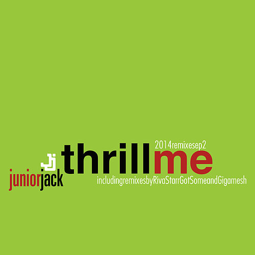 Thrill Me 2014 Remixes EP2 by Junior Jack