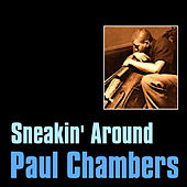 Sneakin' Around by Paul Chambers