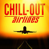 Chill-Out Airlines (Lounge Music to Help You Take Off) by Various Artists