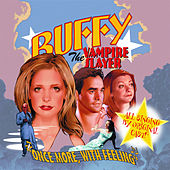Once More, With Feeling: Buffy the Vampire Slayer (Music from the Original TV Series) by Original Cast of Buffy The Vampire Slayer