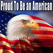 Proud to Be an American by Patriotic Fathers