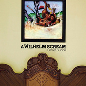 Career Suicide by A Wilhelm Scream