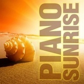 Sunrise Piano by Piano Tribute Players