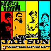 Never Give Up by Jah Sun