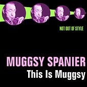 This Is Muggsy by Muggsy Spanier