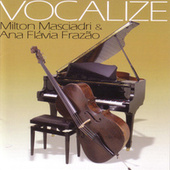 Vocalize by Milton Masciadri and Ana Flàvia Frazao