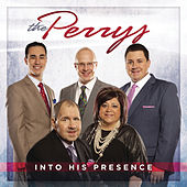 Into His Presence by The Perrys