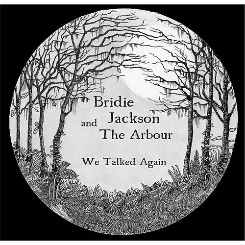 We Talked Again by Bridie Jackson and the Arbour