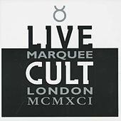 Live Cult - Marquee London MCMXCI by The Cult
