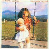 Imaginary Friend by Th' Faith Healers