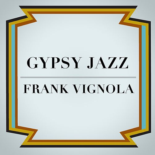 Gypsy Jazz Swing by Frank Vignola