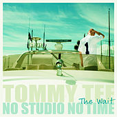No Studio No Time (The Wait) by Tommy Tee