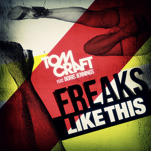 Freaks Like This by Tomcraft