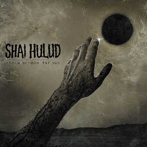 Reach Beyond the Sun by Shai Hulud