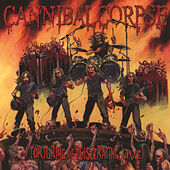 Torturing and Eviscerating by Cannibal Corpse