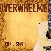 Overwhelmed by Craig Smith