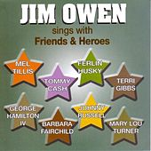 Jim Owen Sings With Friends & Heroes by Jim Owen