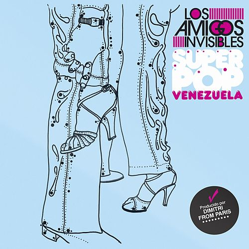 Superpop Venezuela by Los Amigos Invisibles