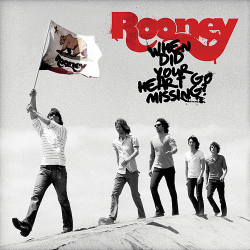When Did Your Heart Go Missing? by Rooney