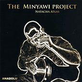 The Minyawi Project by Natacha Atlas