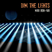Dim the Lights by Miri Ben-Ari