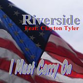 I Must Carry On (feat. Clayton Tyler) by Riverside