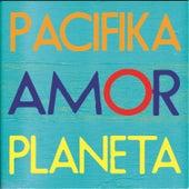 Amor Planeta by Pacifika