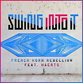 Swing Into It - EP by French Horn Rebellion