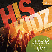 Speak Life by His Kidz United