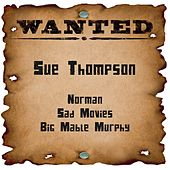 Wanted: Sue Thompson by Sue Thompson