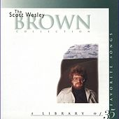 The Scott Wesley Brown Collection by Scott Wesley Brown
