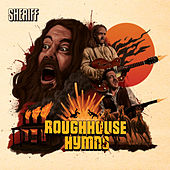 Roughhouse Hymns by Sheriff