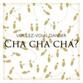 Voulez-vous danser cha cha cha? by Various Artists