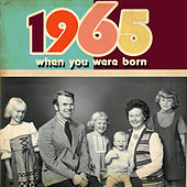 When You Were Born 1965 by Various Artists