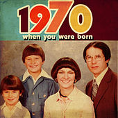 When You Were Born 1970 by Various Artists