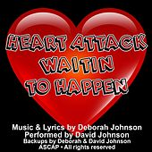 Heart Attack Waitin' to Happen by David Johnson