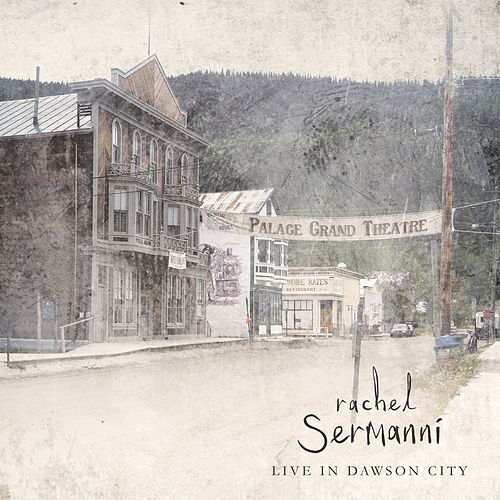 Live in Dawson City by Rachel Sermanni